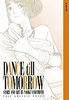 Dance Till Tomorrow (Vol. 3) by Naoki…