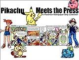 Jones, Gerard: Pikachu Meets the Press: A Pokemon Newspaper Strip Collection