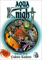 Aqua Knight, Volume 2 by Yukito Kishiro