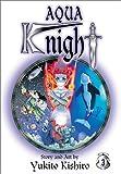 Kishiro, Yukito: Aqua Knight, Vol. 3