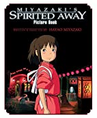 Miyazaki's Spirited Away Picture Book by…