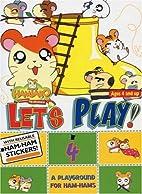 Hamtaro, Let's Play! Vol. 4 by Ritsuko Kawai