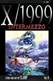 CLAMP: X/1999, Vol. 4: Intermezzo