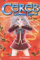 Ceres: Celestial Legend, Vol. 1: Aya by Yuu…