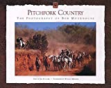Pfluger, Jim: Pitchfork Country: The Photography of Bob Moorhouse