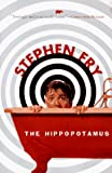 Fry, Stephen: The Hippopotamus