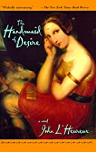 The Handmaid of Desire by John…