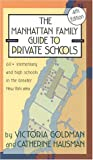 Victoria Goldman: The Manhattan Family Guide to Private Schools: Fourth Edition