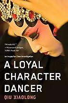 A Loyal Character Dancer by Xiaolong Qiu