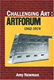 Newman, Amy: Challenging Art: Artforum 1962-1974
