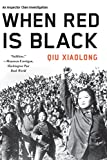 Xiaolong, Qiu: When Red Is Black