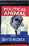 Mizner, David: Political Animal