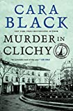 Black, Cara: Murder in Clichy (Aimee Leduc Investigations, No. 5)
