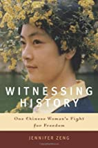 Witnessing History: One Chinese Woman's…