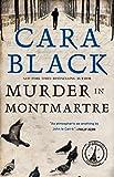 Black, Cara: Murder in Montmartre (Aimee Leduc Investigations, No. 6)