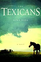 The Texicans by Nina Vida