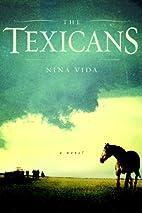 The Texicans by Nina Vida