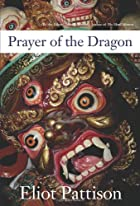 Prayer of the Dragon by Eliot Pattison