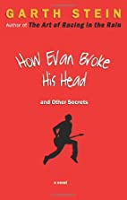 How Evan Broke His Head and Other Secrets by…