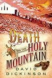 Dickinson, David: Death on the Holy Mountain