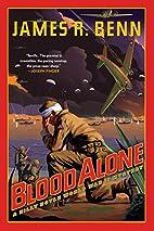 Blood Alone by James R. Benn