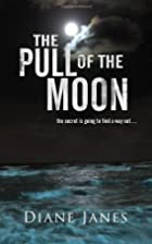 The Pull of The Moon by Diane Janes