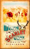 Dickinson, David: Death in a Scarlet Coat: A Lord Francis Powerscourt Investigation