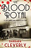 Cleverly, Barbara: The Blood Royal: A Joe Sandilands Murder Mystery (Joe Sandilands Mysteries)