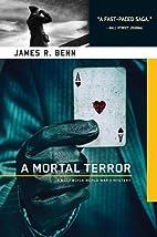 A Mortal Terror by James R. Benn
