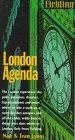Lyons, Ivan: Fielding's London Agenda: The Freshest, Up-To-The-Minute Guide to London
