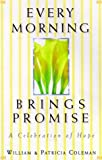 Coleman, William L.: Every Morning Brings Promise: A Celebration of Hope