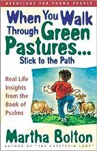 When You Walk Through Green Pastures...Stick…