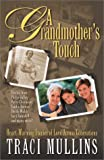 Traci Mullins: A Grandmother's Touch: Heart-Warming Stories of Love Across Generations
