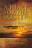 MacDonald, Gordon: A Heart for the Master: 120 Devotional Readings