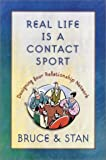 Jantz, Stan: Real Life Is a Contact Sport: Designing Your Relationship Network