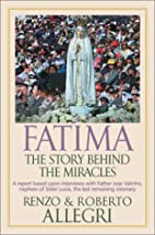 Fatima: The Story Behind the Miracles by…