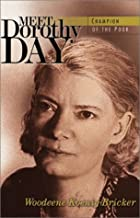 Meet Dorothy Day : Champion of the Poor by&hellip;