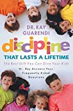 Guarendi, Ray: Discipline That Lasts a Lifetime: The Best Gift You Can Give Your Kids
