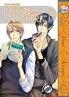 Private Teacher!, Volume 1 by Moegi Yuu