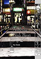 Twittering Birds Never Fly, Volume 2 by Kou…