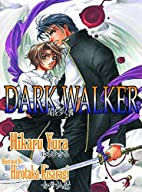 Dark Walker (Yaoi novel) by Hikaru Yura