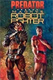 Weeks, Lee: Predator Vs. Magnus Robot Fighter