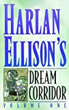 Ellison, Harlan: Harlan Ellison&#39;s Dream Corridor