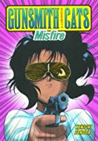 Gunsmith Cats: Misfire by Kenichi Sonoda