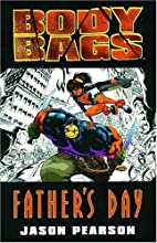 Body Bags: Fathers Day by Jason Pearson