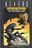 Schultz, Mark: Aliens: Apocalypse - Destroying Angels