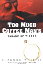 Too Much Coffee Man: Parade of Tirade by…