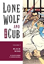 Lone Wolf and Cub 5: Black Wind by Kazuo…
