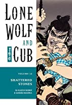 Lone Wolf and Cub, Vol. 12: Shattered Stones…