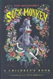 Millionaire, Tony: Sock Monkey: A Children's Book
